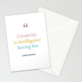 Creativity is intelligence having fun - Albert Einstein Stationery Cards