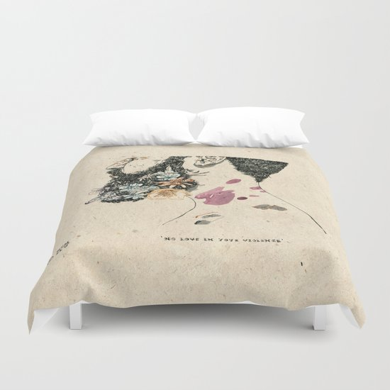 No love in your violence  Duvet Cover