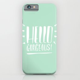 Hello Gorgeous Hand lettering style White version iPhone Case