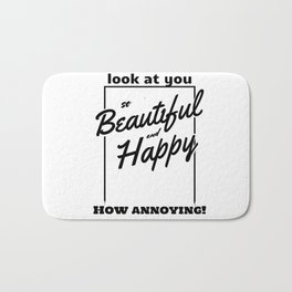Funny and Sarcastic Typography Beautiful and Happy Bath Mat