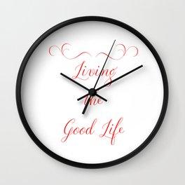 Living the Good Life Wall Clock