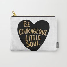 Be Courageous, Little Soul Carry-All Pouch