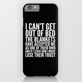 THE BLANKETS HAVE ACCEPTED ME AS ONE OF THEIR OWN iPhone Case