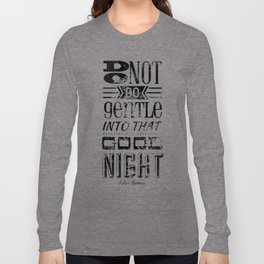 Do Not Go Gentle into That Good Night pt.1 Long Sleeve T-shirt