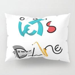 Type Let's Dance Pillow Sham