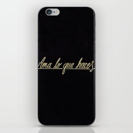 Ama lo que haces / Love what you do iPhone Skin