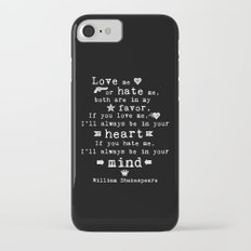 philosophy Shakespeare quote about love and hate Slim Case iPhone 7
