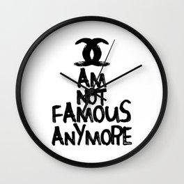 I am not famous anymore parody art Wall Clock
