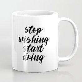 Stop Wishing Start Doing, Motivational Quote, Inspirational Quote, Modern Art, Typography, Art Coffee Mug