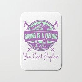 Skiing Is A Feeling You Cant Explain pt Bath Mat