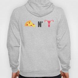 Pizza n' Pussy Hoody