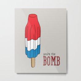 You're the Bomb Metal Print