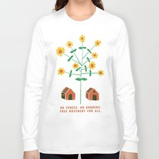 No Fences. No Borders. Free Movement For All. Long Sleeve T-shirt