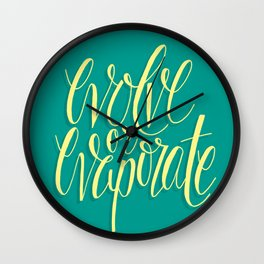 Evolve or Evaporate Wall Clock