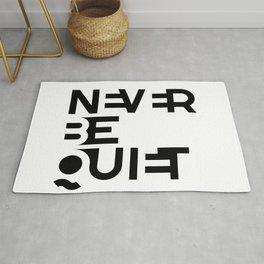 NEVER BE QUIET Rug