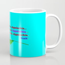 My Ode to Beautiful Appalachia! Coffee Mug