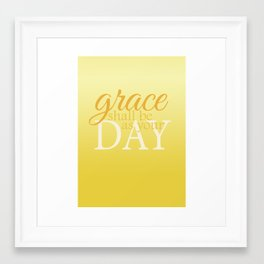 Grace Shall Be As Your Day Framed Art Print