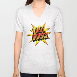 I hate bursts! Unisex V-Neck
