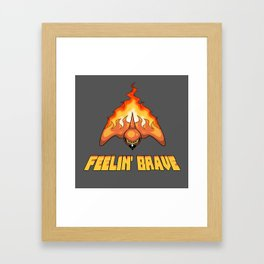 Feelin' Brave Framed Art Print