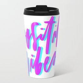 Positive Vibes Magenta and Cyan Travel Mug
