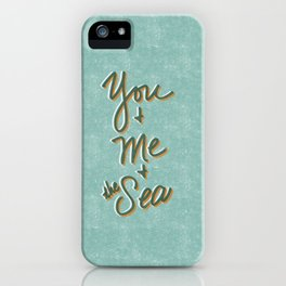 You & Me & the Sea iPhone Case