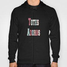 Totes Adorbs Hoody