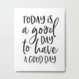 today is a good day for a good day wood framed sign, grey sign, wood sign, barnwood, kitchen sign Metal Print