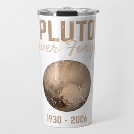 Pluto Gift Never Forget 1930-2006 Astronomy Planet World Space Travel Mug