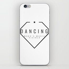 Dancing is music made visible. iPhone Skin