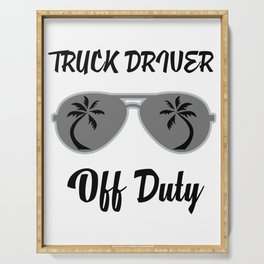Off Duty Truck driver Funny Summer Vacation Serving Tray