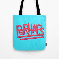 Perhaps Tote Bag