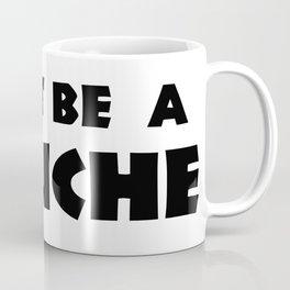 Don't Be A Douche Coffee Mug