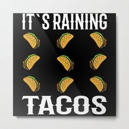 It's Raining Tacos Gift Motif Metal Print