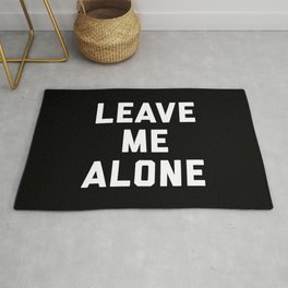 Leave Me Alone Funny Quote Rug
