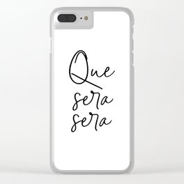 Que Sera Sera, Whatever Will Be Will Be, Music Quote Clear iPhone Case