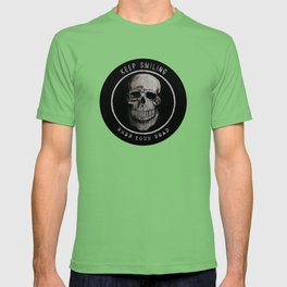 Keep Smiling when your dead II T-shirt