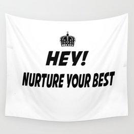 Nurture Your Best Wall Tapestry