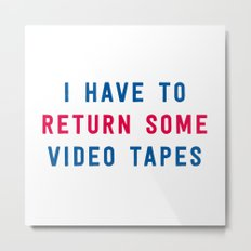 American Psycho - I have to return some video tapes Metal Print