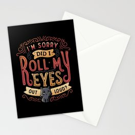 I'm Sorry, Did I Roll My Eyes Out Loud? Stationery Cards