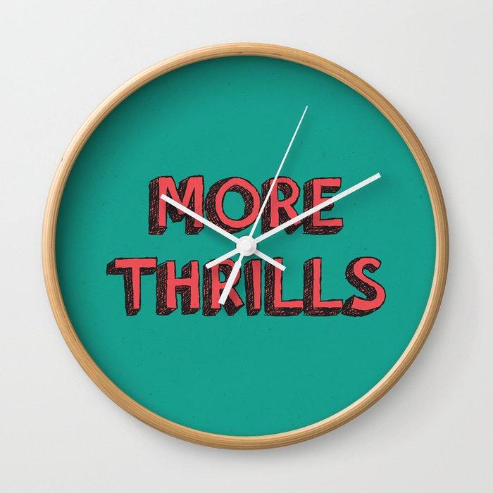 More Thrills Wall Clock