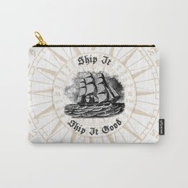 Ship It, Ship It Good - Vintage Woodcut - Boat - Ocean - Sea Carry-All Pouch