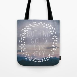 II. Nothing Gold Can Stay Tote Bag