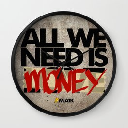 All we need is Lo.. MONEY!! Wall Clock