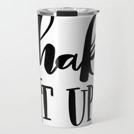 Shake It Up: white Travel Mug