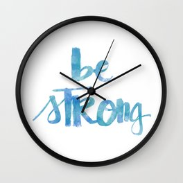 Be Strong: watercolored Wall Clock