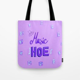 Music Hoe Tote Bag