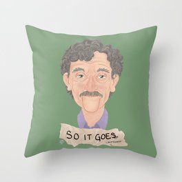 So it goes. Throw Pillow