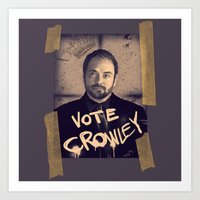 crowley Art Prints featuring Vote Crowley! by KanaHyde