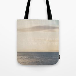 the world is too big to stay in one place ... Tote Bag