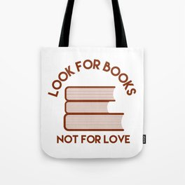 Looks for Books, Not for Love Tote Bag